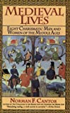 Medieval Lives, Norman F. Cantor, 0060925795