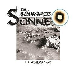 Weisses Gold (Die schwarze Sonne 3)