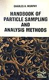 Handbook of Particle Sampling and Analysis Methods, Charles H. Murphy, 0895731169