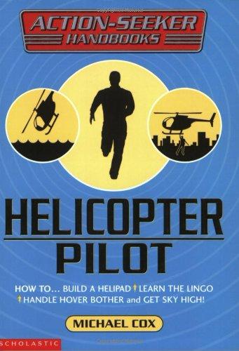 Helicopter Pilot (Action-Seeker Handbooks) ()