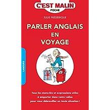 Parler anglais en voyage, c'est malin: Tous les mots-clés et expressions utiles à emporter dans votre valise pour vous débrouiller en toute situation ! (French Edition)