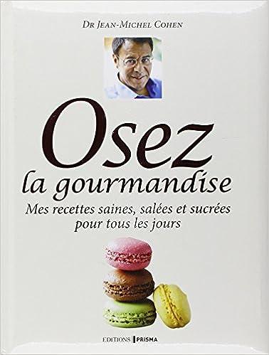 Livre gratuits en ligne Docteur Jean-Michel Cohen - Osez la gourmandise ! pdf ebook