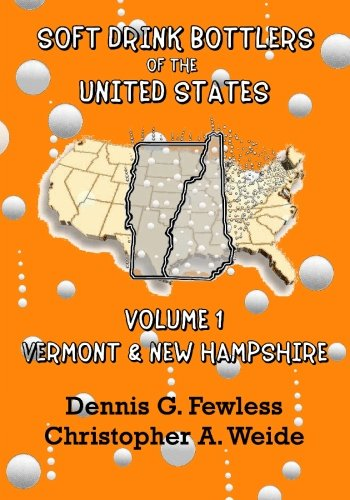 Download Soft Drink Bottlers of the United States: Volume 1 Vermont and New Hampshire PDF