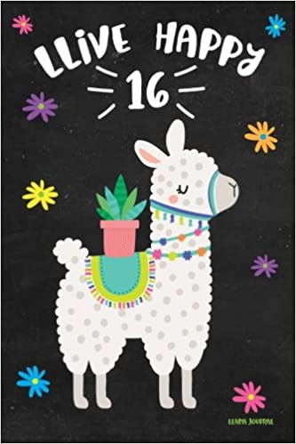 Llama Journal LLive Happy 16 Cute Birthday Years Old Notebook For Teens Cactus Teen Girls