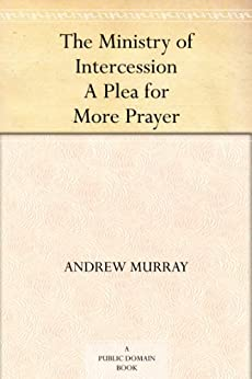 Andrew Murray - The Ministry of Intercession - YouTube