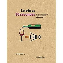 Le vin en 30 secondes (French Edition)