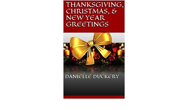 Amazon.com: THANKSGIVING, CHRISTMAS, & NEW YEAR GREETINGS eBook ...