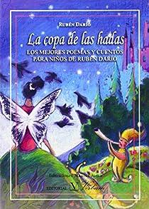 La copa de las hadas. LOS MEJORES POEMAS Y CUENTOS PARA NIÑOS DE RUBÉN DARÍO par Darío