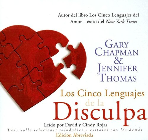 Los Cinco Lenguajes Do La Disculpa (the Five Languages of Apology) Abridged: An Oasis Audio Production