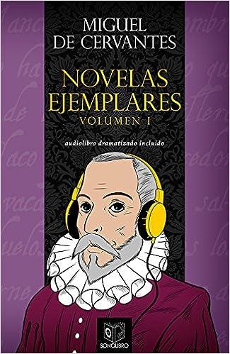 Novelas ejemplares de Cervantes - AUDIOLIBRO INCLUIDO - Volumen I (Spanish Edition): Miguel de Cervantes, Sonolibro Editorial, Ivan Zanchetti: ...