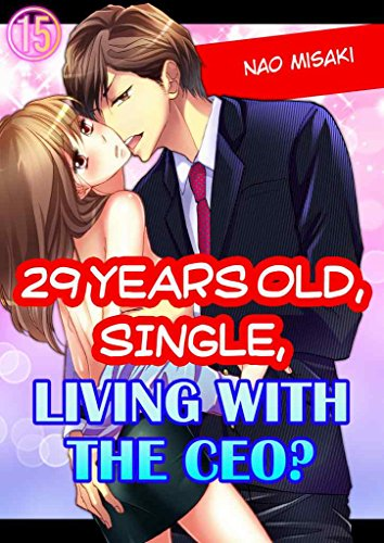 29 years old, Single, Living with the CEO? Vol.15 (TL Manga)