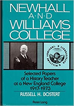 Newhall and Williams College: Selected Papers of a History Teacher at a New England College, 1917-1973
