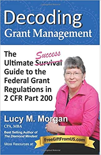 Book Decoding Grant Management: The Ultimate Success Guide to the Federal Grant Regulations in 2 CFR Part 200