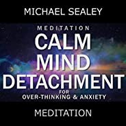Meditation: Calm Mind Detachment for Overthinking & Anxiety (feat. Christopher Lloyd Cla
