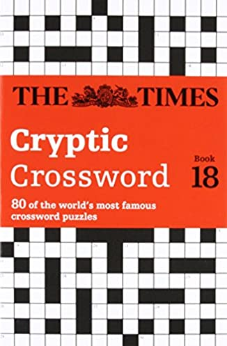 Times Cryptic Crossword Book 18 80 of the worldu0027s most famous crossword puzzles The Times Mind Games Browne 9780007517824 Amazon.com Books  sc 1 st  Amazon.com & Times Cryptic Crossword Book 18: 80 of the worldu0027s most famous ... 25forcollege.com