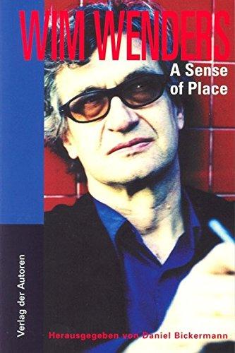 A Sense of Place: Texte und Interviews (Filmbibliothek) Taschenbuch – 17. Oktober 2005 Daniel Bickermann Wim Wenders Verlag der Autoren 3886612767