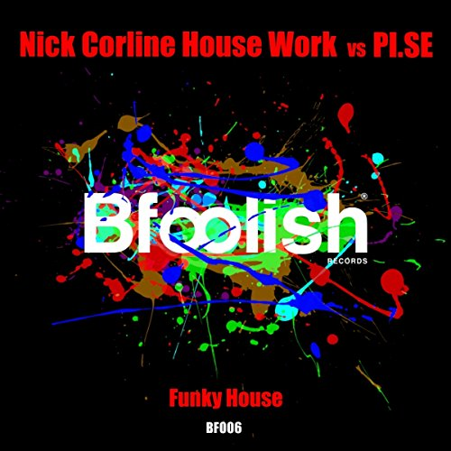 Funky house corline house work dub mix by nick corline for Funky house songs