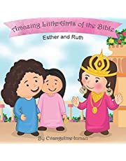 Esther and Ruth: Amazing Little Girls of the Bible (Amazing Little Girls and Boys of the Bible)