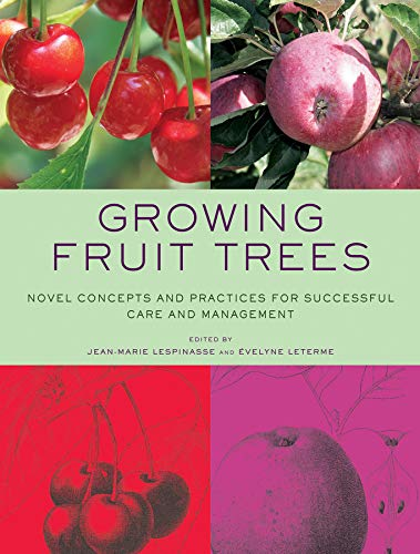 Successful Care - Growing Fruit Trees: Novel Concepts and Practices for Successful Care and Management