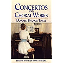 Concertos and Choral Works: Selections from Essays in Musical Analysis