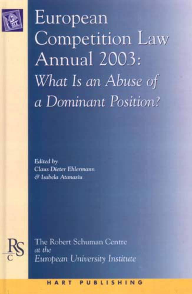 Download European Competition Law Annual 2003: What is an Abuse of a Dominant Position? PDF