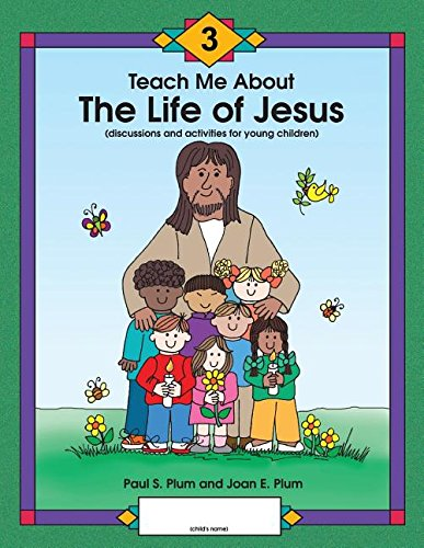 Read Online Teach Me About The Life of Jesus ebook
