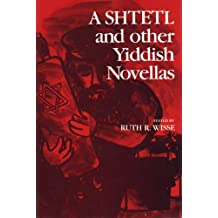 A Shtetl and Other Yiddish Novellas