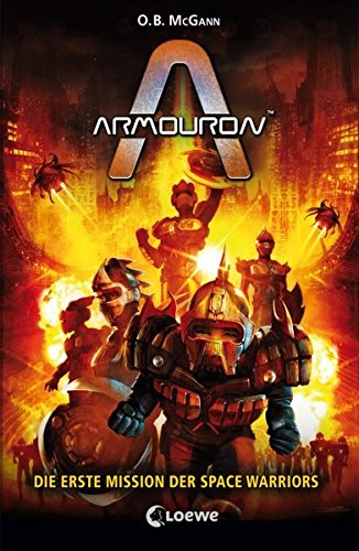 Armouron - Die erste Mission der Space Warriors: Band 1