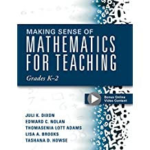 Making Sense of Mathematics for Teaching Grades K-2: (Communicate the Context Behind High-Cognitive-Demand Tasks for Purposeful, Productive Learning)