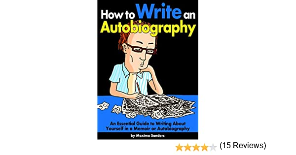 Autobiographyof me How to write An autobiography