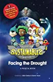 img - for The Super Sustainables: Facing the Drought: A Musical Book (Volume 1) book / textbook / text book