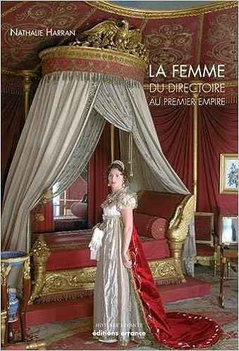 7ae2a979879 Amazon.fr - La femme du Directoire au 1er Empire - Nathalie Harran - Livres