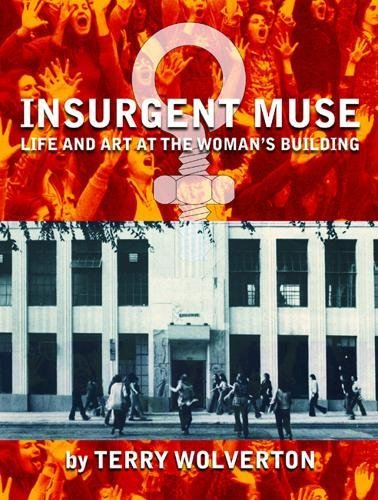 Read Online Insurgent Muse: Life and Art at the Woman's Building PDF