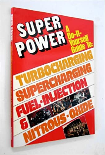 Super power a do it yourself guide to turbocharging larry super power a do it yourself guide to turbocharging larry schreib amazon books solutioingenieria Choice Image