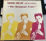 ARTIE SHAW AND HIS ORCHESTRA 'THE BROADCAST YEARS'