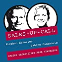 Besser organisiert mehr verkaufen (Sales-up-Call) Hörbuch von Stephan Heinrich, Sabine Osmanovic Gesprochen von: Stephan Heinrich, Sabine Osmanovic