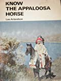 Know the Appaloosa Horse (Farnam Horse Library Series)