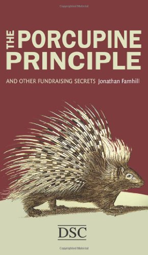 The Porcupine Principle: and Other Fundraising Secrets Jonathan Farnhill