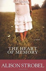 The Heart of Memory: A Novel