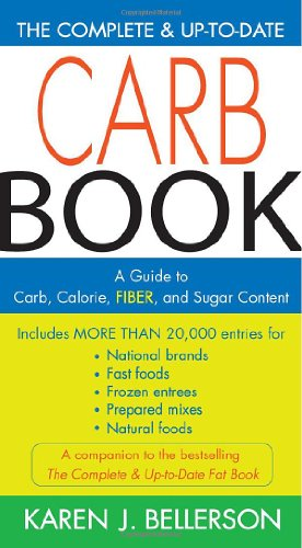 The Complete and Up-to-Date Carb Book: A Guide to Carb, Calorie, Fiber, and Sugar Content [Karen J. Bellerson] (Tapa Blanda)