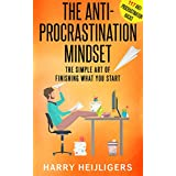The Anti-Procrastination Mindset: The Simple Art Of Finishing What You Start