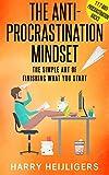 The Anti-Procrastination Mindset: The Simple Art Of