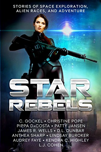 Star Rebels: Stories Of Space Exploration, Alien Races, And Adventure by C. Gockel & Others ebook deal