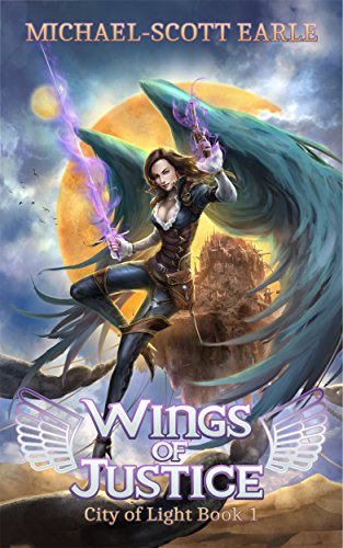 Michael-Scott Earle - Wings of Justice (City of Light Book 1)