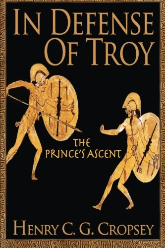 Read Online In Defense of Troy:  The Prince's Ascent PDF
