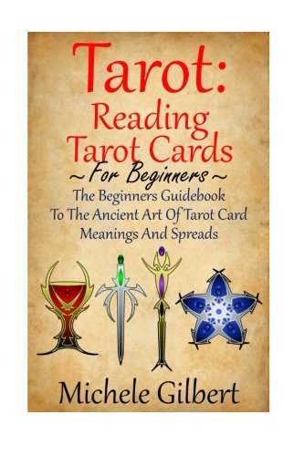 Palmistry Cards - Tarot: Reading Tarot Cards: The Beginners Guidebook To The Ancient Art Of Tarot Card Meanings And Spreads (Tarot Witches,Tarot Cards For Beginners,Astrology,Numerology,Palmistry)
