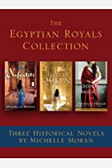 The Egyptian Royals Collection: Three Historical Novels by Michelle Moran: Nefertiti, The Heretic Queen, and Cleopatra's Daughter Kindle Edition