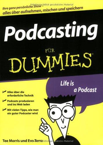 Podcasting für Dummies Taschenbuch – 7. November 2007 Tee Morris Evo Terra Gerhard Franken Podcasting für Dummies