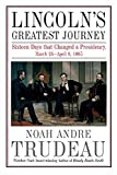#6: Lincoln's Greatest Journey: Sixteen Days that Changed a Presidency, March 24 - April 8, 1865