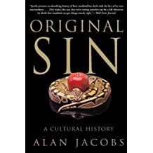 Original Sin: A Cultural History by Alan Jacobs (2009-04-28)